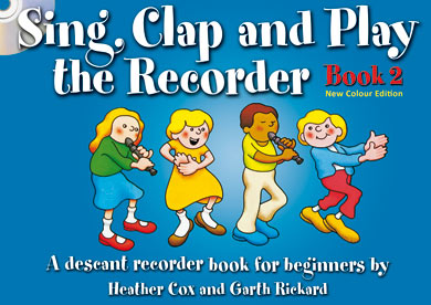 Sing Clap and Play the Recorder Bk2