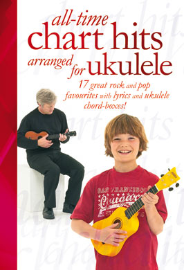 All-Time Chart Hits Arranged For Ukulele