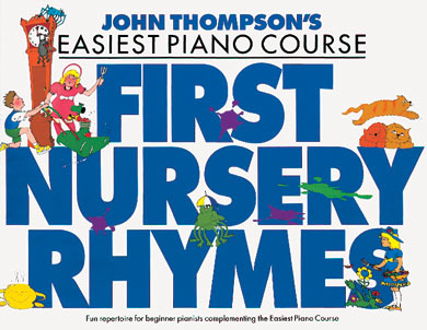 John Thompson's Easiest Piano Course: First Nursery Rhymes